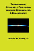 Transforming Scholarly Publishing Through Open Access: A Bibliography