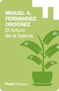 El Futuro de la Banca: Dinero Seguro y Desregulación del Sistema Financiero
