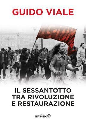 Il sessantotto tra rivoluzione e restaurazione
