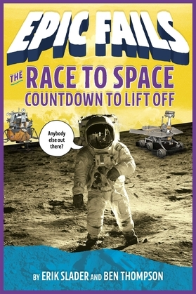 The Race to Space: Countdown to Liftoff (Epic Fails #2)