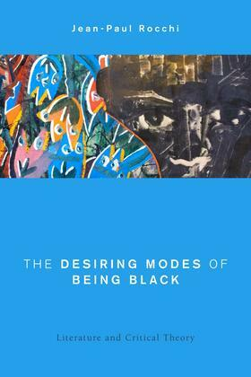 The Desiring Modes of Being Black