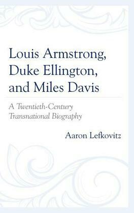 Louis Armstrong, Duke Ellington, and Miles Davis