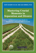 Mastering Crucial Moments in Separation and Divorce