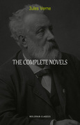 Jules Verne Collection: The Complete Novels (A Journey to the Center of the Earth, Twenty Thousand Leagues Under the Sea, Around the World in Eighty Days, The Mysterious Island...)