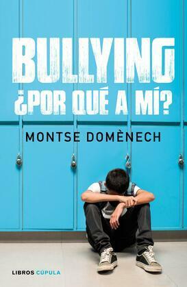 Bullying: ¿por qué a mí?