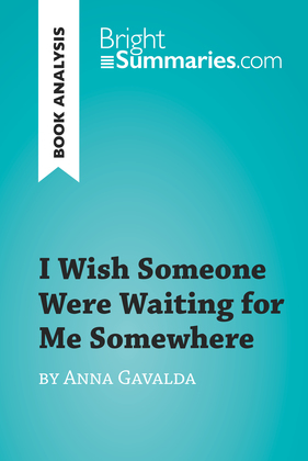 I Wish Someone Were Waiting for Me Somewhere by Anna Gavalda (Book Analysis)