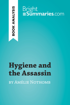 Hygiene and the Assassin by Amélie Nothomb (Book Analysis)