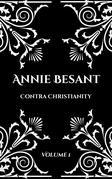 Annie Besant: Contra Christianity