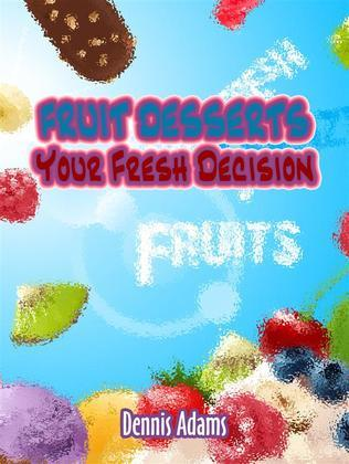 Fruit Desserts Your Fresh Decision