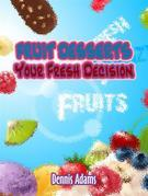 Fruit Desserts Your Fresh Decision