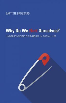 Why Do We Hurt Ourselves?