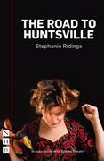 The Road to Huntsville (NHB Modern Plays)