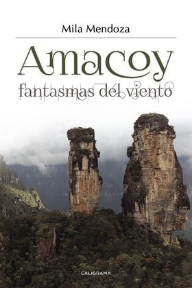Amacoy, fantasmas del viento