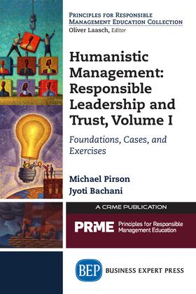 Humanistic Management: Leadership and Trust, Volume I