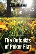 The Outcasts of Poker Flat and Other Tales