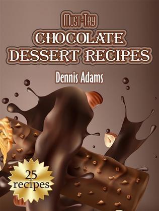 Must-Try Chocolate Dessert Recipes