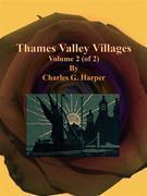 Thames Valley Villages: Volume 2 (of 2)