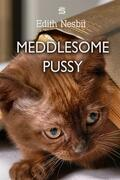 Meddlesome Pussy