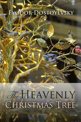 The Heavenly Christmas Tree and Other Stories