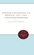 The French Experience in Mexico, 1821-1861
