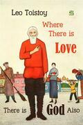 Where There is Love, There is God Also