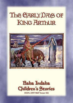 THE EARLY DAYS OF KING ARTHUR - An Arthurian Legend