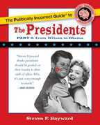 The Politically Incorrect Guide to the Presidents, Part 2