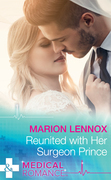 Reunited With Her Surgeon Prince (Mills & Boon Medical)