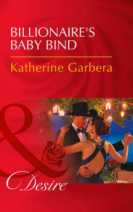 Billionaire's Baby Bind (Mills & Boon Desire) (Texas Cattleman's Club: Blackmail, Book 10)
