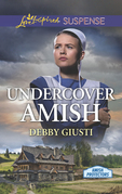 Undercover Amish (Mills & Boon Love Inspired Suspense) (Amish Protectors)