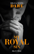 My Royal Sin (Mills & Boon Dare) (Arrogant Heirs)