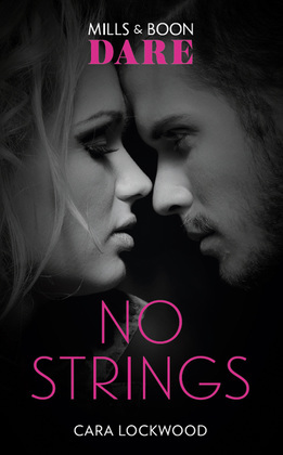 No Strings (Mills & Boon Dare)
