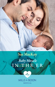 Baby Miracle In The Er (Mills & Boon Medical)