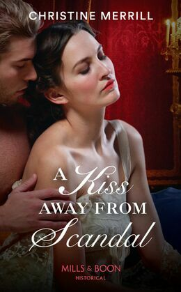 A Kiss Away From Scandal (Mills & Boon Historical) (Those Scandalous Stricklands, Book 1)