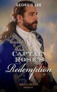 Captain Rose's Redemption (Mills & Boon Historical)