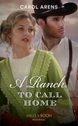 A Ranch To Call Home (Mills & Boon Historical)