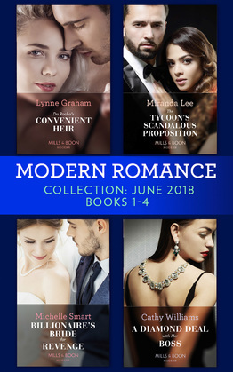 Modern Romance Collection: June 2018 Books 1 - 4: Da Rocha's Convenient Heir / The Tycoon's Scandalous Proposition (Marrying a Tycoon) / Billionaire's Bride for Revenge / A Diamond Deal with Her Boss