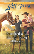 Reunited With The Bull Rider (Mills & Boon Love Inspired) (Wyoming Cowboys, Book 2)