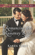 Romancing The Runaway Bride (Mills & Boon Love Inspired Historical) (Return to Cowboy Creek, Book 3)