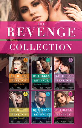 The Revenge Collection 2018 (Mills & Boon e-Book Collections)
