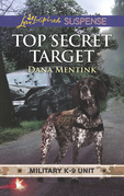 Top Secret Target (Mills & Boon Love Inspired Suspense) (Military K-9 Unit, Book 3)