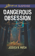 Dangerous Obsession (Mills & Boon Love Inspired Suspense) (The Security Specialists, Book 3)