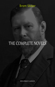 Bram Stoker Collection: The Complete Novels (Dracula, The Jewel of Seven Stars, The Lady of the Shroud, The Lair of the White Worm...) (Halloween Stories)