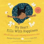 My Heart Fills With Happiness / sâkaskinêw nitêh miywêyihtamowin ohci