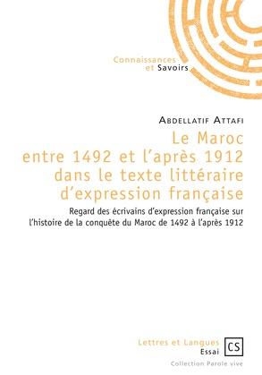 Le Maroc entre 1492 et l'après 1912 dans le texte littéraire d'expression française