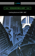 Looking Backward: 2000 - 1887 (with an introduction by Sylvester Baxter)