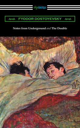 Notes from Underground and The Double (translated by Constance Garnett)