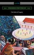 The Birth of Tragedy (translated by William A. Haussmann)