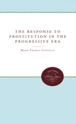 The Response to Prostitution in the Progressive Era