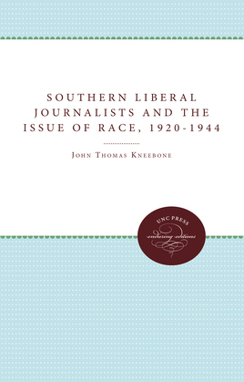 Southern Liberal Journalists and the Issue of Race, 1920-1944